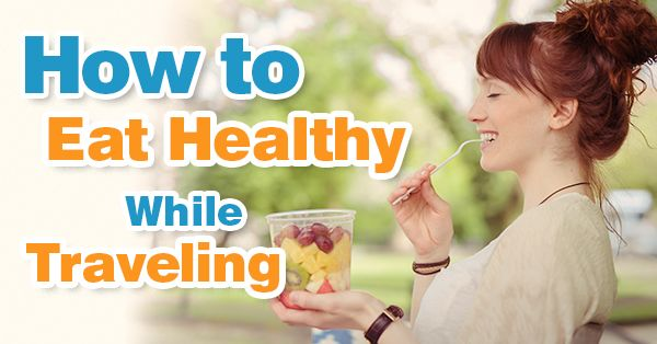 Eat Healthy While Traveling, genhealthtips